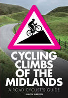 Cycling Climbs of the Midlands (Paperback)