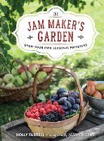 The Jam Maker's Garden: Grow your own seasonal preserves (Hardback)