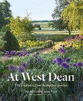 At West Dean: The Creation of an Exemplary Garden (Hardback)