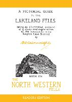 The North Western Fells: A Pictorial Guide to the Lakeland Fells - Wainwright Readers Edition (Hardback)
