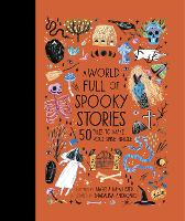 A World Full of Spooky Stories: 50 Tales to Make Your Spine Tingle - World Full of... 4 (Hardback)