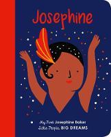 Josephine Baker: My First Josephine Baker - Little People, Big Dreams 16 (Board book)
