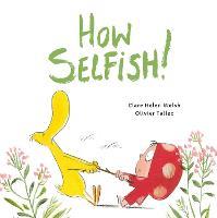 How Selfish - Dot and Duck (Hardback)