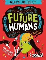 Future Humans: Volume 2 - What's the Issue? (Paperback)