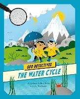 The Water Cycle - Geo Detectives (Paperback)