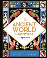 The Ancient World in 100 Words: Start conversations and spark inspiration - In a Nutshell (Hardback)