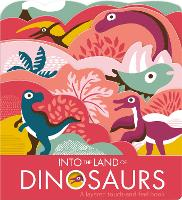 Into The Land Of Dinosaurs (Board book)