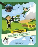 Amazing Habitats - Geo Detectives (Paperback)