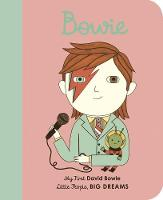 Bowie: My First David Bowie - Little People, Big Dreams 26 (Board book)