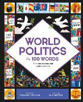 World Politics in 100 Words: Start conversations and spark inspiration - In a Nutshell (Hardback)