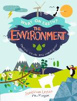 The Environment: Explore, create and investigate! - What On Earth? (Paperback)