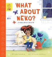What About Neko?: A Story of Divorce - A Helping Hand (Paperback)