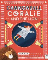 Cannonball Coralie and the Lion (Hardback)