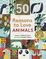 50 Reasons to Love Animals (Hardback)
