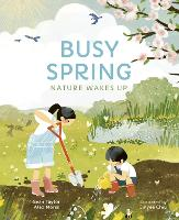 Busy Spring: Nature Wakes Up (Hardback)