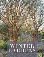 Winter Gardens: Reinventing the Season (Hardback)