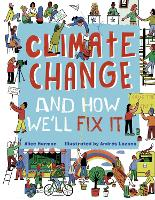 Climate Change (And How We'll Fix It) (Hardback)