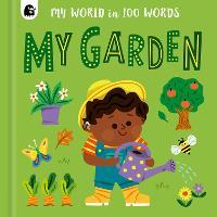 My Garden - My World in 100 Words (Board book)