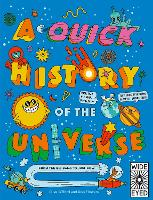 A Quick History of the Universe: From the Big Bang to Just Now - Quick Histories (Paperback)