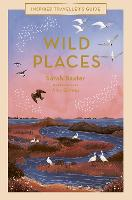 Wild Places - Inspired Traveller's Guides (Hardback)
