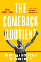 The Comeback Quotient: Mastering Mental Fitness for Sport and Life (Paperback)