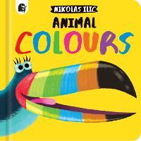 Animal Colours - Nikolas Ilic's First Concepts (Board book)