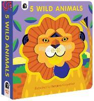 5 Wild Animals - 5 Wild... (Board book)
