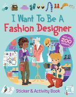 I Want To Be A Fashion Designer (Hardback)