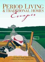 Period Living & Traditional Homes Escapes (Paperback)