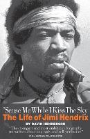 'Scuse Me While I Kiss the Sky: The Life of Jimi Hendrix