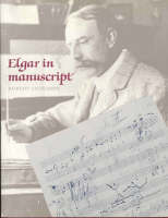 Elgar in Manuscript (Hardback)