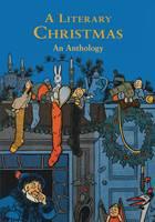 A Literary Christmas: An Anthology (Hardback)