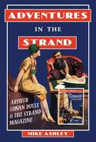 Adventures in the Strand: Arthur Conan Doyle and the Strand Magazine (Hardback)