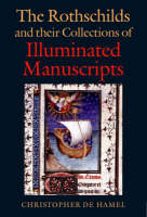 The Rothschilds and Their Collections of Illuminated Manuscripts (Hardback)