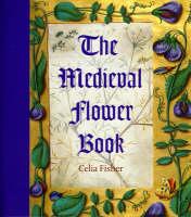 The Medieval Flower Book (Hardback)