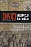 Dictionary of Nineteenth-century Journalism (Hardback)