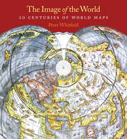 The Image of the World: 20 Centuries of World Maps (Paperback)