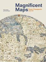 Magnificent Maps: Power, Propaganda and Art (Hardback)