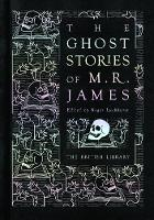 The Ghost Stories of M. R. James (Hardback)