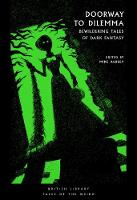 Doorway to Dilemma: Bewildering Tales of Dark Fantasy - British Library Tales of the Weird 9 (Paperback)