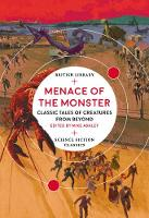 Menace of the Monster: Classic Tales of Creatures from Beyond - British Library Science Fiction Classics (Paperback)