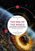 The End of the World: and Other Catastrophes - British Library Science Fiction Classics 8 (Paperback)