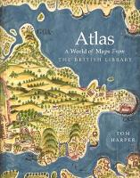 Atlas: A World of Maps from the British Library (Hardback)
