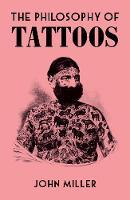 The Philosophy of Tattoos - Philosophies (Hardback)
