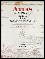 Atlas: A World of Maps from the British Library (Paperback)