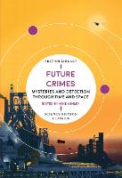 Future Crimes: Mysteries and Detection through Time and Space - British Library Science Fiction Classics 18 (Paperback)