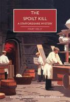 The Spoilt Kill: A Staffordshire Mystery - British Library Crime Classics (Paperback)