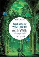 Nature's Warnings: Classic Stories of Eco-Science Fiction - British Library Science Fiction Classics (Paperback)