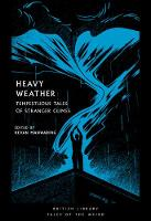 Heavy Weather: Tempestuous Tales of Stranger Climes - British Library Tales of the Weird 21 (Paperback)