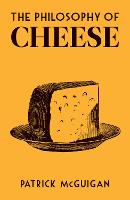 The Philosophy of Cheese